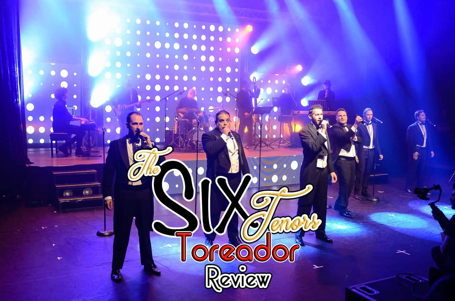 the six tenors toreador review