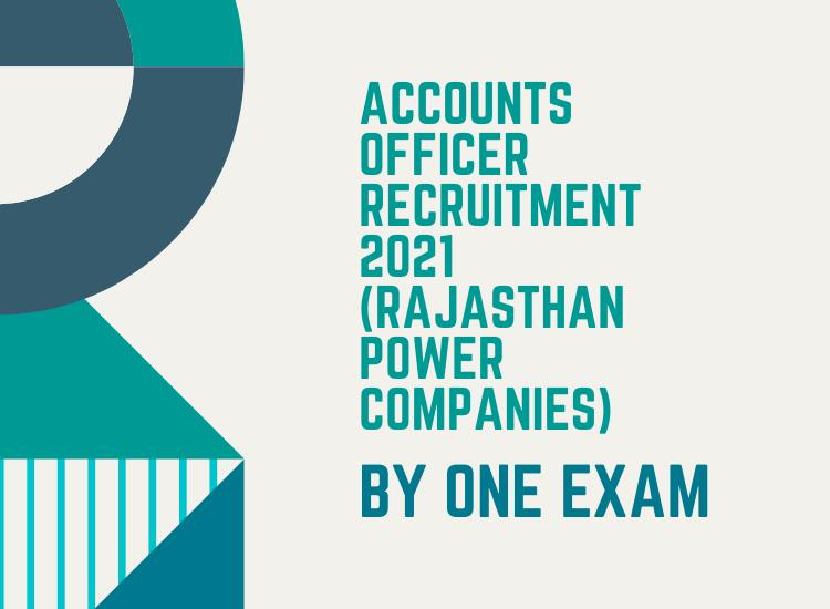 Accounts Officer Recruitment 2021 (Rajasthan Power Companies)