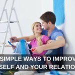 3 Simple Ways to Improve Yourself and Your Relationship