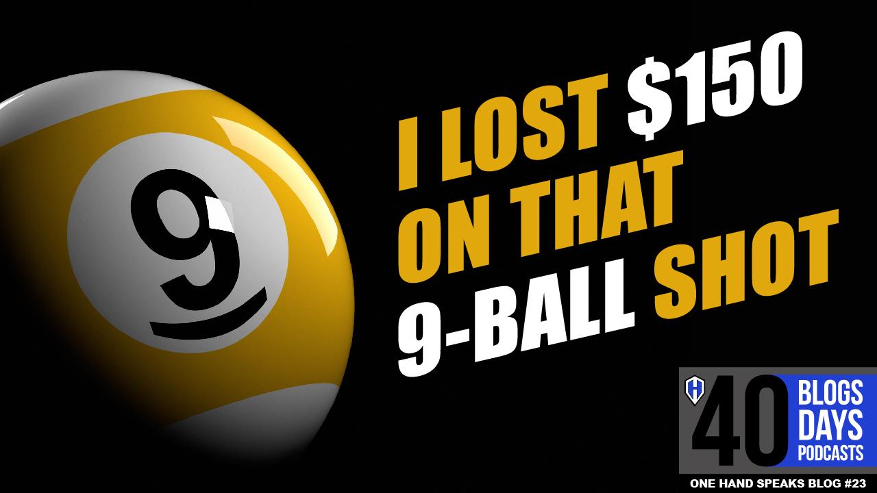 9-Ball, Gambling, Pocket Billiards, Pool Hall. Pool Table, Handicap, Disability, Storytelling, Blog