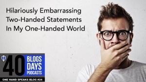Embarrassing, Conversation, Blog, Disability, Storytelling,