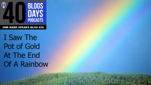 Rainbow, blog, Pot of Gold, Storytelling, Buddhism,