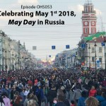 International Workers' Day, Russia, May 1st, May Day, Labor Day, Spring Day, Podcast, Storytelling, St. Petersburg Russia, Celebration, Festival