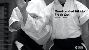 Aikido, One-Hand, Freak out, Podcast, Storytelling, Martial Arts, Children, Teenagers