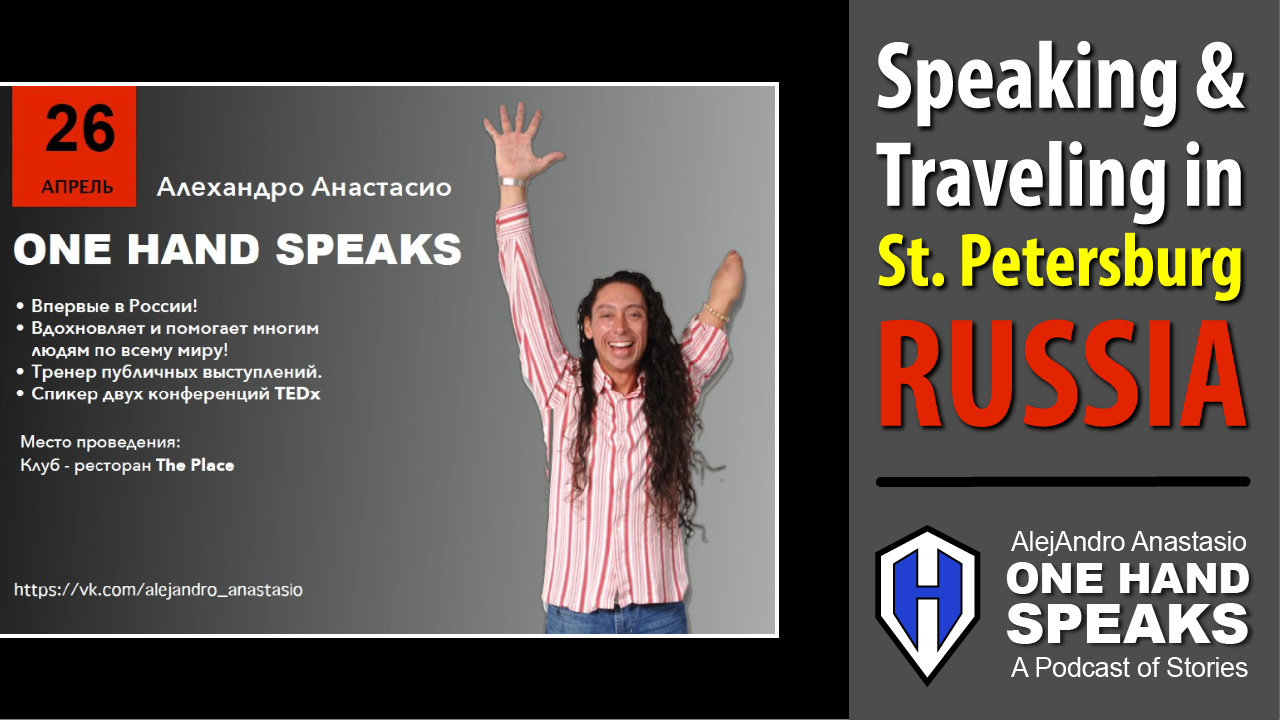 One Hand Speaks, St. Petersburg, Russia, Professional Speaking, Disability, One Hand, International Solo Travel