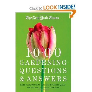 The New York Times 1000 Gardening Questions and Answers