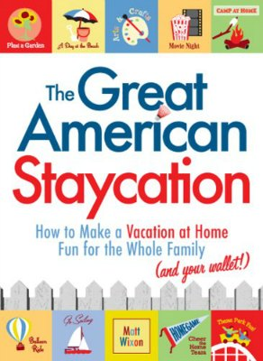 The Great American Staycation