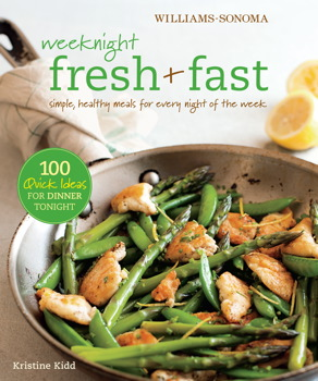 Weeknight Fresh & Fast (Williams-Sonoma)