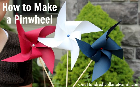 Easy Crafts For Kids How To Make A Pinwheel One Hundred Dollars