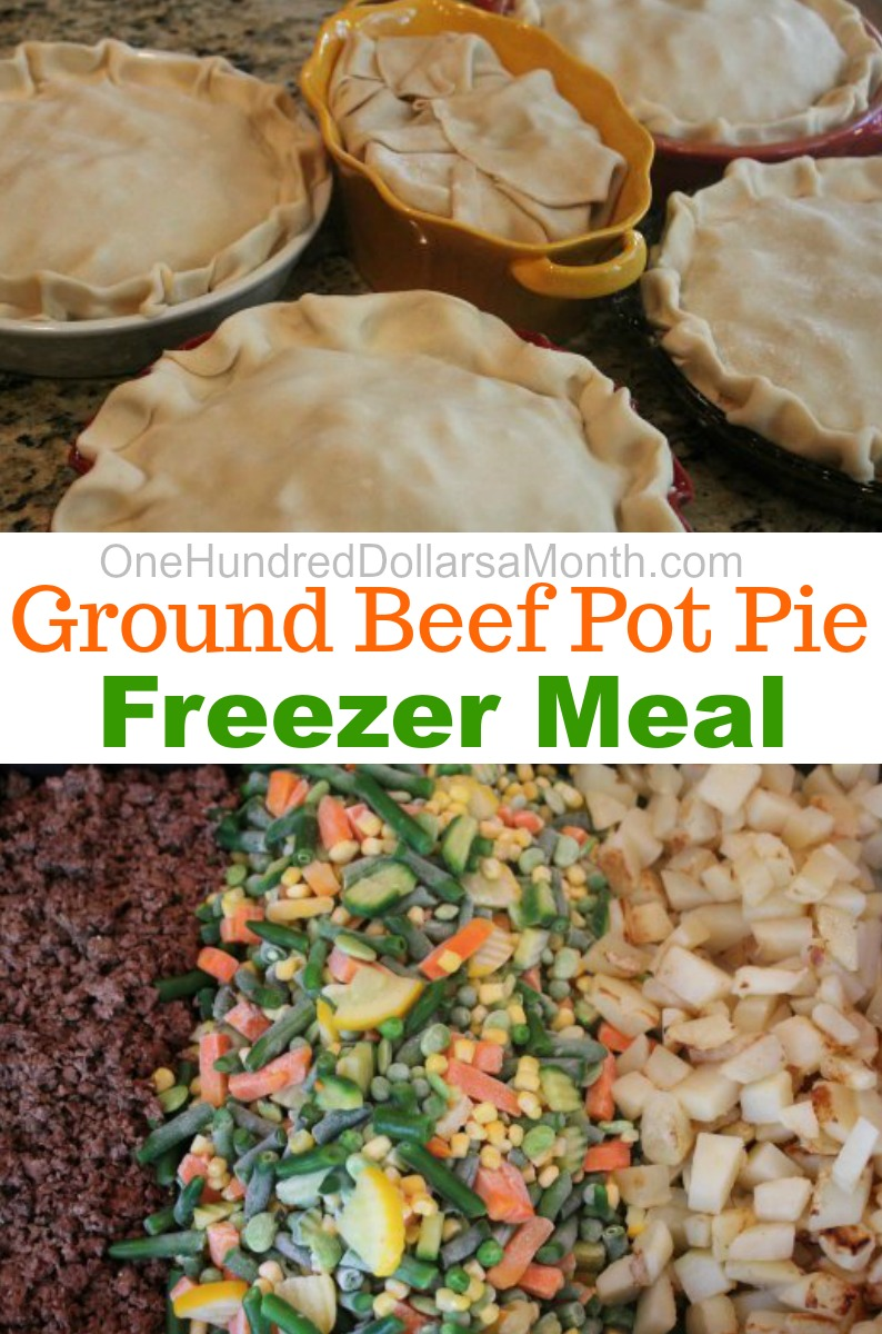 Freezer meals ground beef pot pie one hundred dollars for Good dinner recipes with ground beef