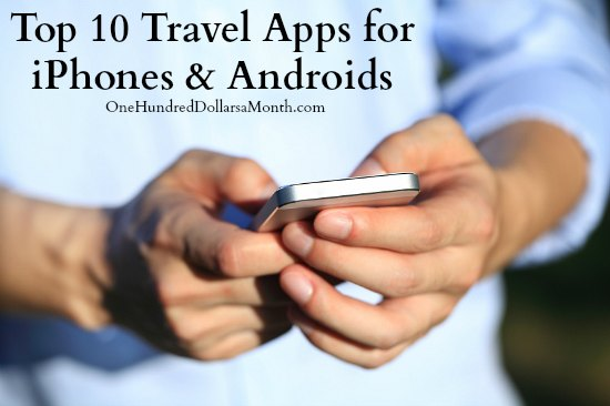 Top 10 Travel Apps for iPhones and Androids
