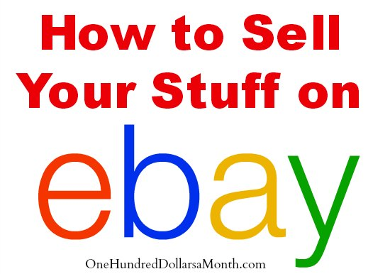 1a53f0579 How to Sell Your Stuff on eBay - One Hundred Dollars a Month