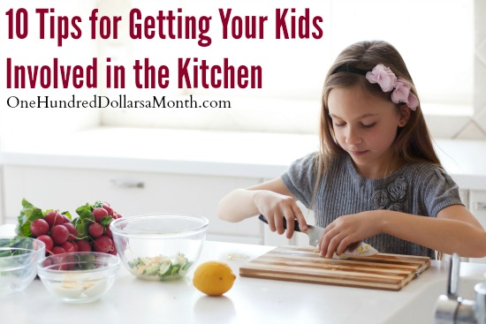 10 Tips for Getting Your Kids Involved in the Kitchen