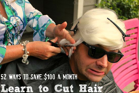 52 Ways to Save $100 a Month  Learn to Cut Hair