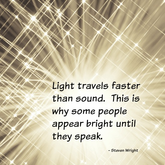quotes - light travels faster than sound