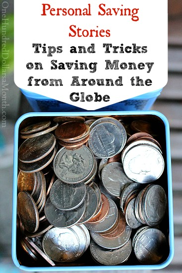 Personal Saving Stories – Tips and Tricks on Saving Money from Around the Globe