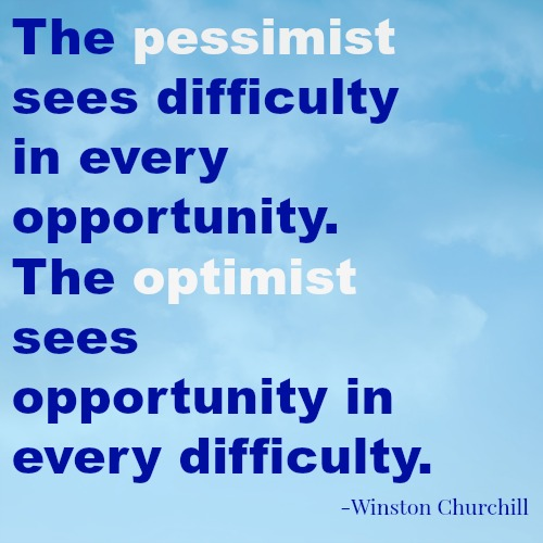 quotes - the pessimist sees difficulty in every opportunity