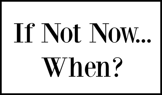 if not now