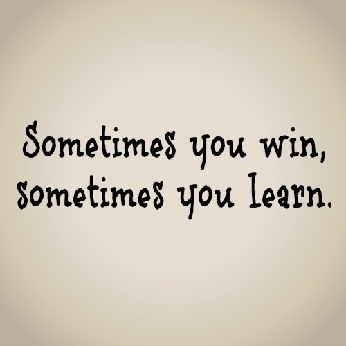quotes - sometimes you win