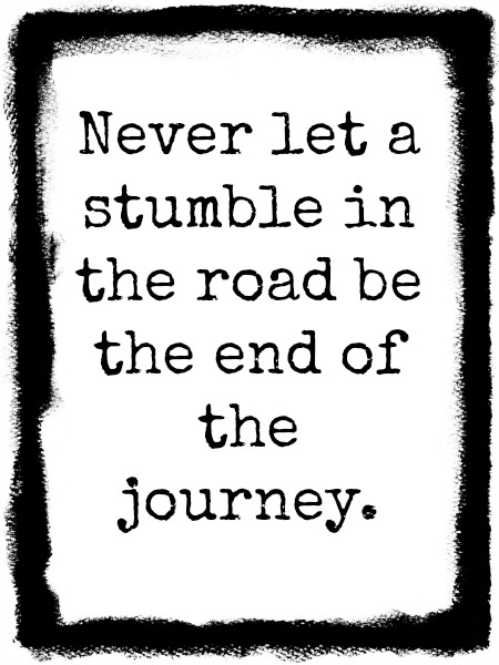 quotes - never let a stumble
