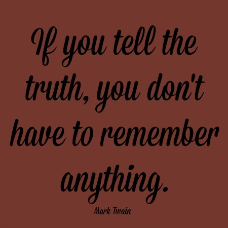 quotes - if you tell the truth