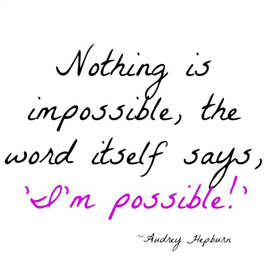 quotes - nothing is impossible