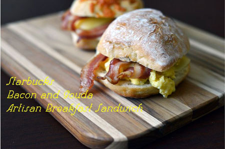 50+ Homemade Starbucks Recipes - Starbucks Bacon Gouda Sandwich
