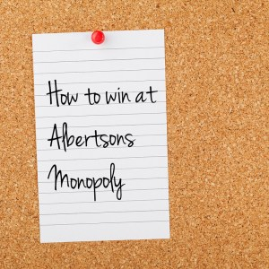 Shoppers want to know: how to win at Albertson's Monopoly | One Mama's Daily Drama