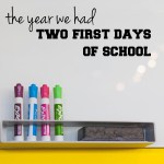 The year we had two first days of school