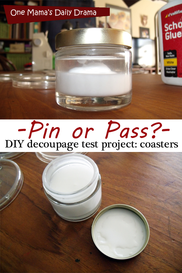 {Pin or Pass?} New blog series on One Mama's Daily Drama! I'm testing a new DIY project found on Pinterest every month. This one is homemade deocupage (or Mod Podge).