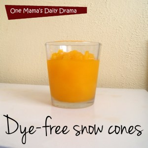 Dye-free snow cone recipe | One Mama's Daily Drama