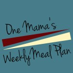 Menu Plan: May 11-17