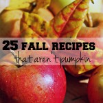 25 fall recipes that aren't pumpkin