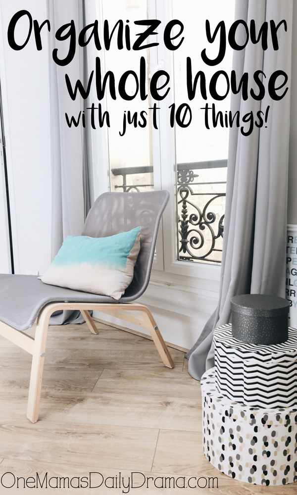 Organize your whole house with just 10 things | Everything you need to get organized once and for all!
