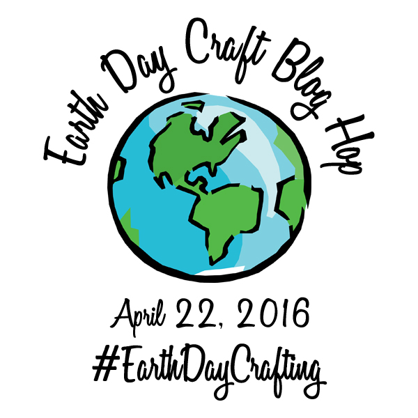 Earth Day Craft Blog Hop 2016