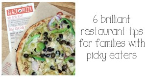 6 brilliant restaurant tips for families with picky eaters