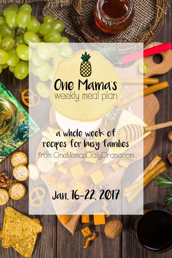 One Mama's Weekly Meal Plan | recipes for busy families from OneMamasDailyDrama.com