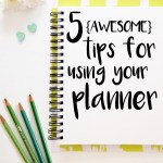 5 awesome tips for using your planner