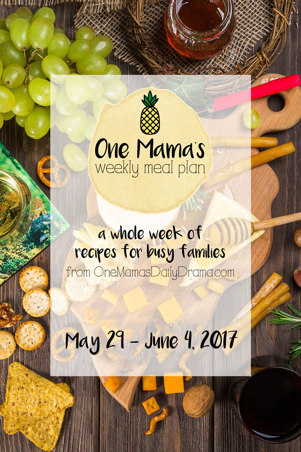 Weekly meal plan May 29 - June 4, 2017 | Feeding a family of 4 on a budget from One Mama's Daily Drama