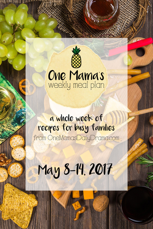 One Mama's Weekly Meal Plan for May 8-14, 2016 | Fresh, healthy, homemade family recipe ideas