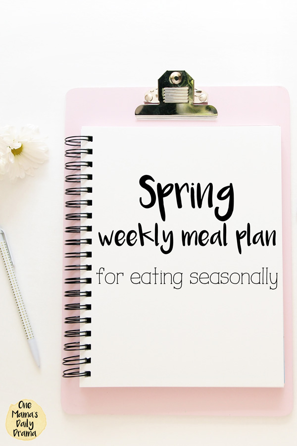Spring weekly meal plan for eating seasonally / 3 breakfasts, 3 lunches, and 7 suppers using fresh fruits and vegetables