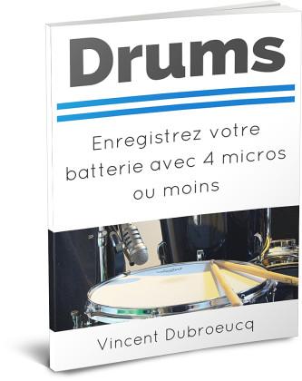 Drums - Enregistrez votre batterie avec quatre micros ou moins - Ebook seul