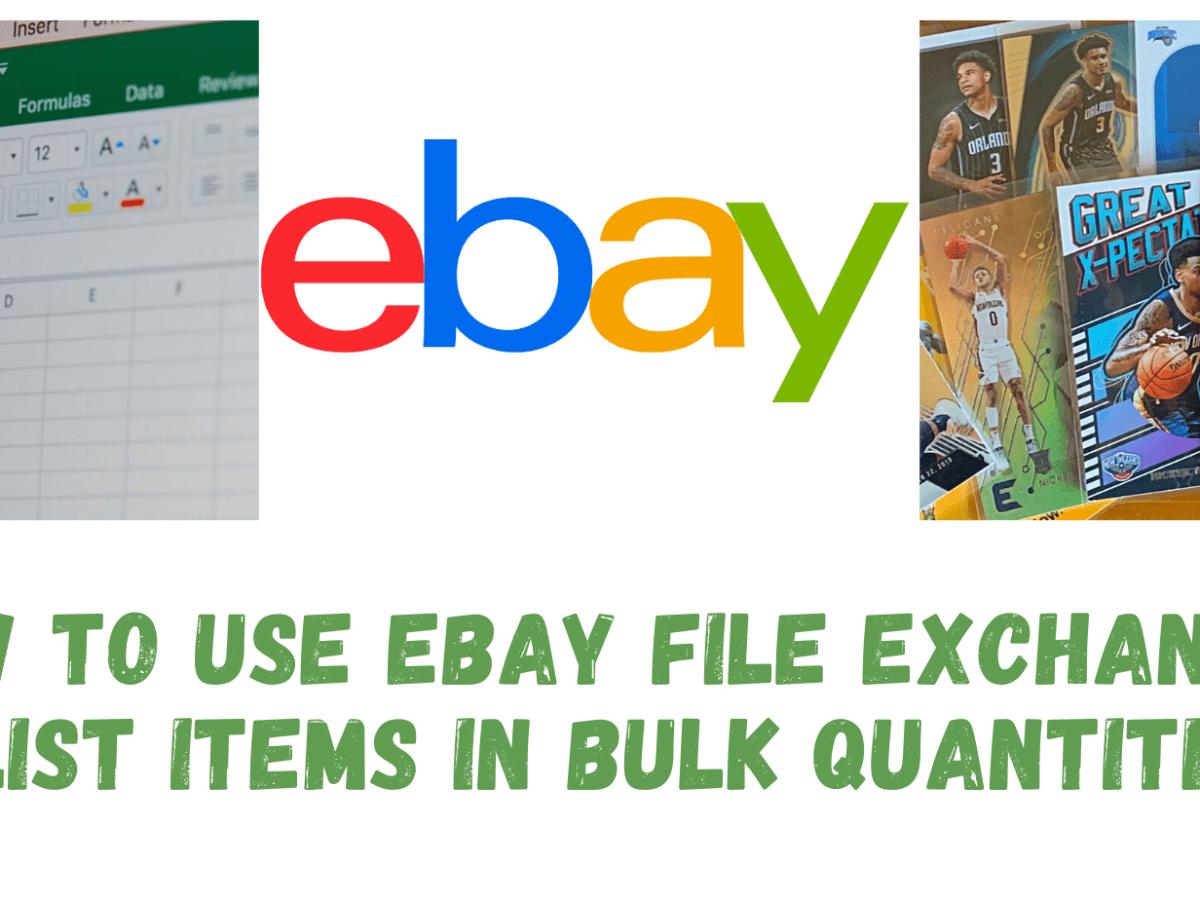 How To Bulk List Items on Ebay Using File Exchange