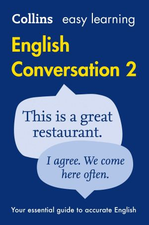 Easy Learning English Conversation Book 2: Your essential guide to accurate English (Collins Easy Learning English)