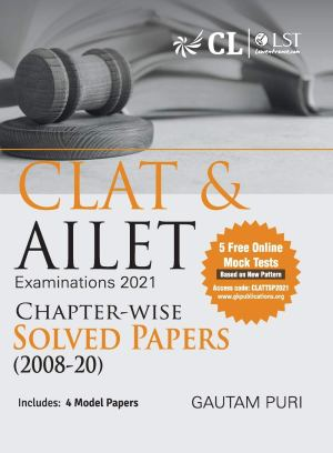 CLAT & AILET 2021 : Chapter Wise Solved Papers 2008-2020
