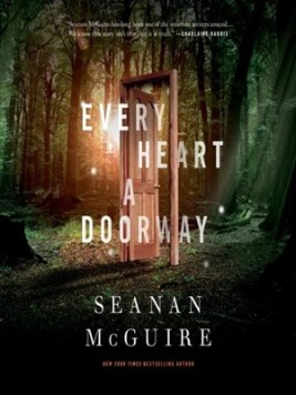 Book cover: Every Heart a Doorway - Seanan McGuire (a door opening in a wood)