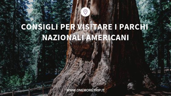 consigli per visitare i parchi nazionali usa