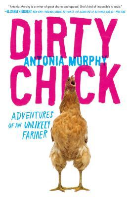 Dirty Chick by Antonia Murphy