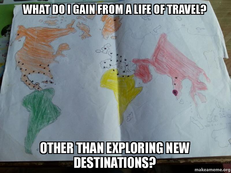 travel will change your life