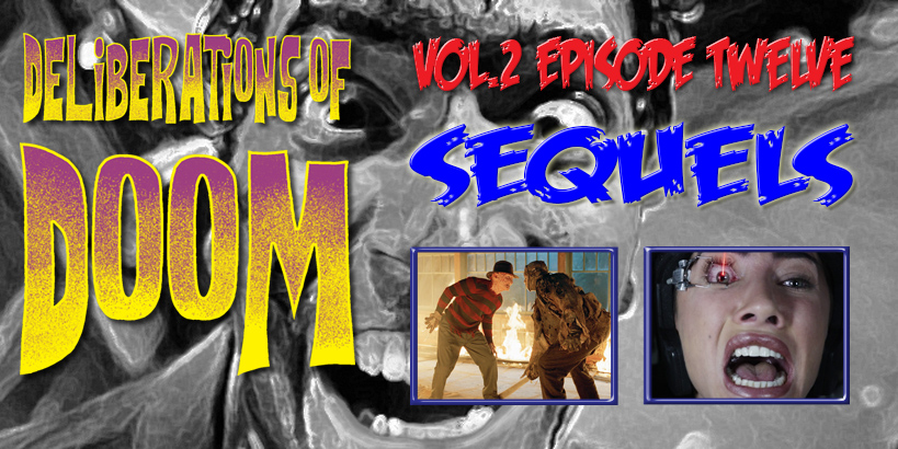 Deliberations of Doom - Sequels Pt 3